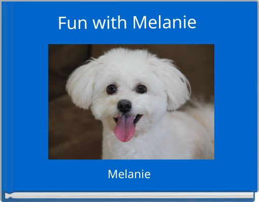 Fun with Melanie