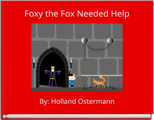 Foxy the Fox Needed Help