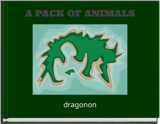 A PACK OF ANIMALS