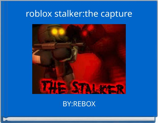 roblox stalker:the capture
