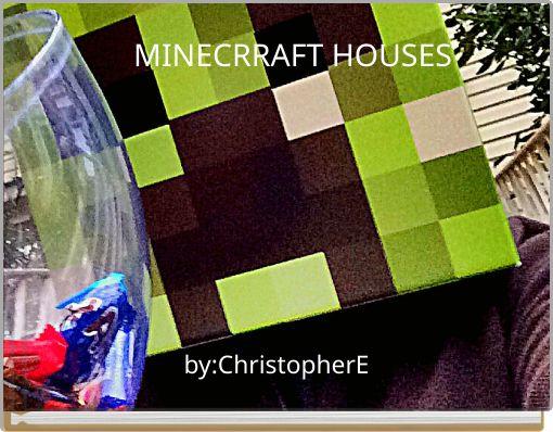MINECRRAFT HOUSES