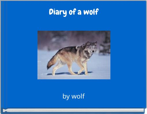 Diary of a wolf