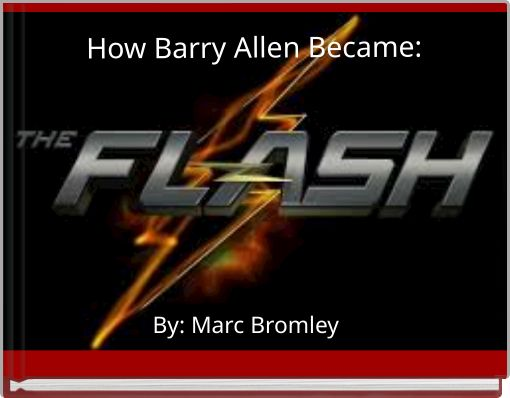 How Barry Allen Became: