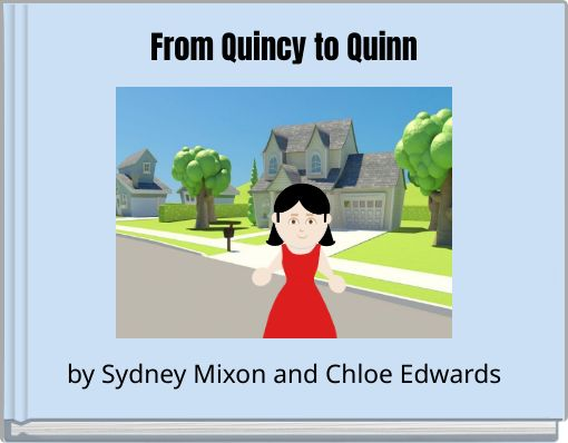 From Quincy to Quinn