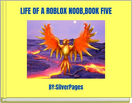 LIFE OF A ROBLOX NOOB,BOOK FIVE