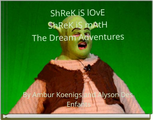 ShReK iS lOvEShReK iS mAtHThe Dream Adventures