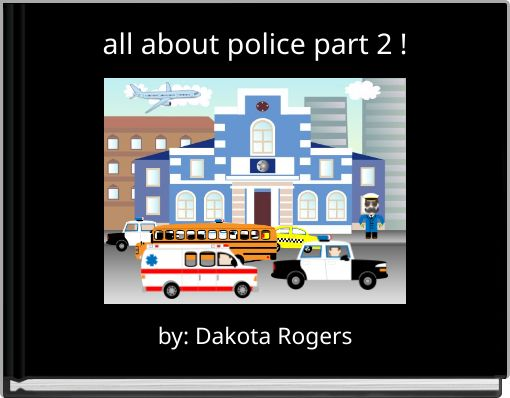 all about police part 2 !