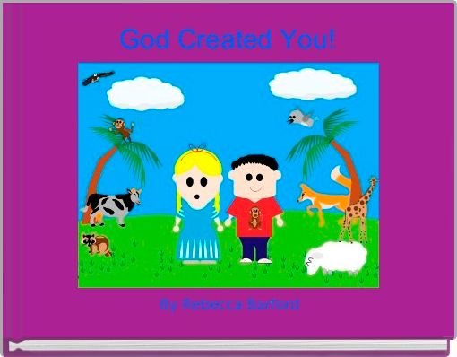 God Created You!