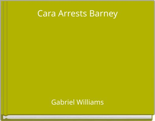 Cara Arrests Barney