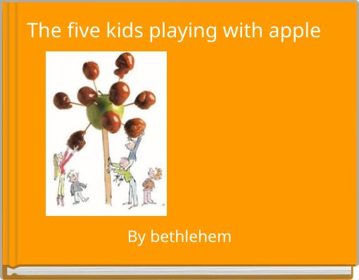 The five kids playing with apple tree