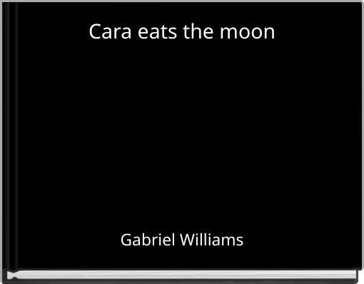 Cara eats the moon