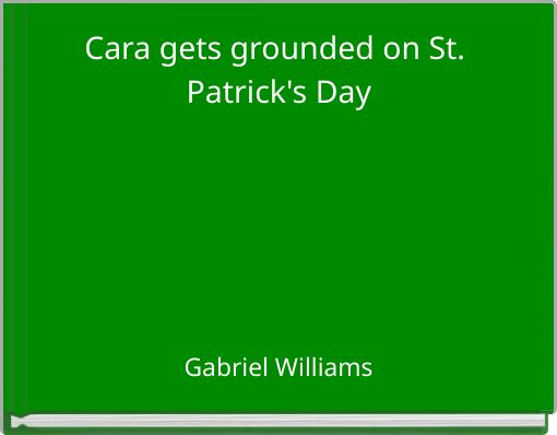 Cara gets grounded on St. Patrick's Day