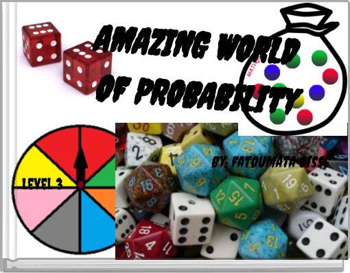 AMAZING WORLD OF PROBABILity