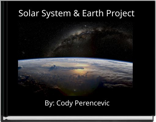 Solar System & Earth Project