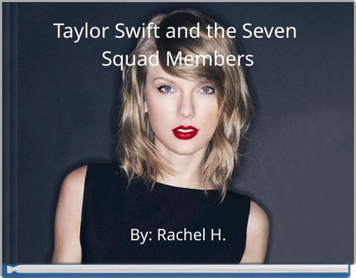 Taylor Swift and the Seven Squad Members