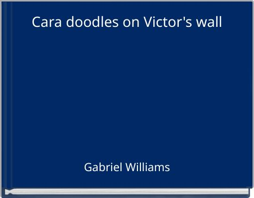 Cara doodles on Victor's wall