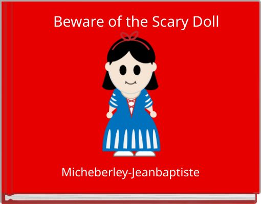 Beware of the Scary Doll