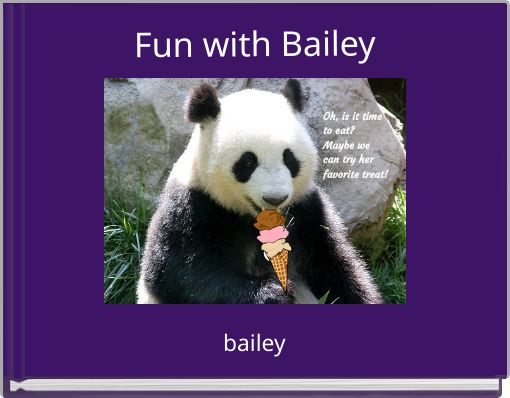 Fun with Bailey