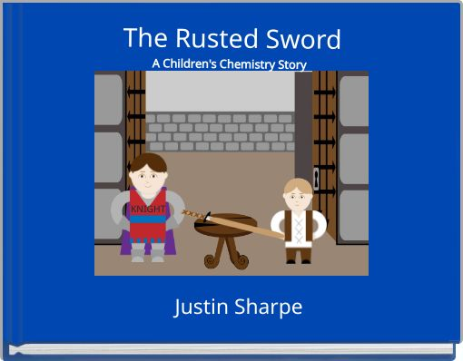 The Rusted SwordA Children's Chemistry Story