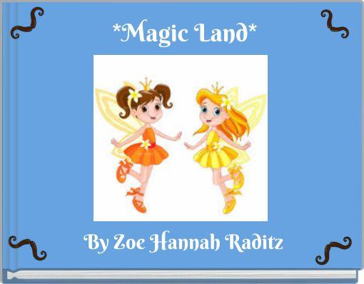 *Magic Land*