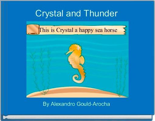 Crystal and Thunder