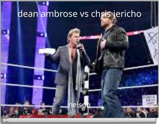 dean ambrose vs chris jericho