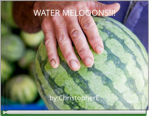 WATER MELOOONS!!!
