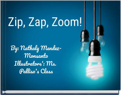 Zip, Zap, Zoom!