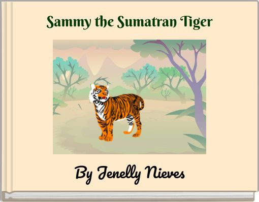 Sammy the Sumatran Tiger
