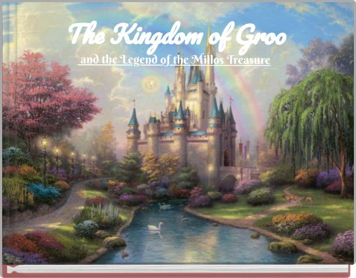 The Kingdom of Grooand the legend of the  Millos Treasure