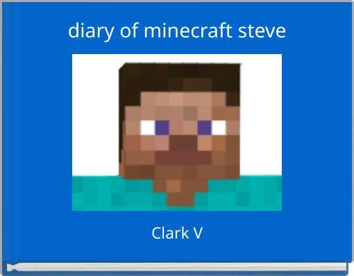 diary of minecraft steve