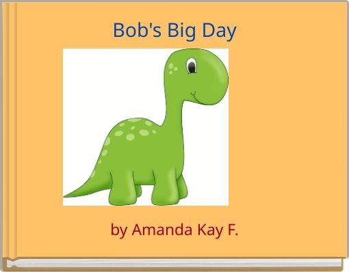Bob's Big Day