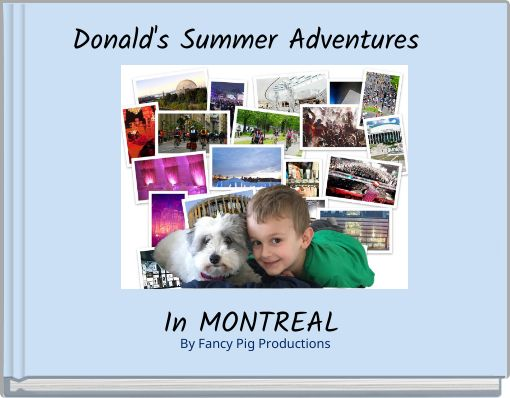 Donald's Summer Adventures In MONTREAL