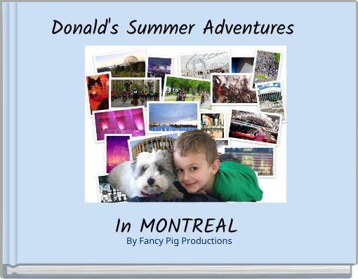 Donald's Summer Adventures In MONTREAL