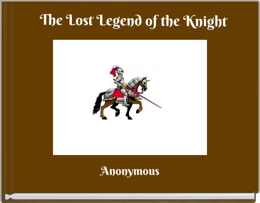 The Lost Legend of the Knight