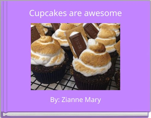 Cupcakes are awesome