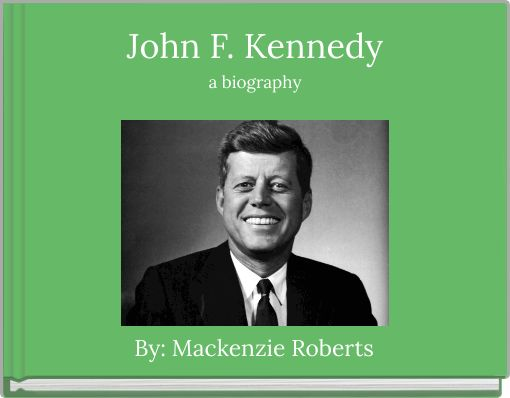 John F. Kennedya biography