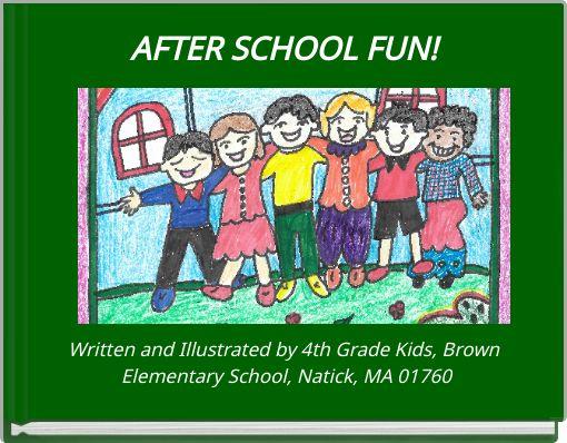 AFTER SCHOOL FUN!