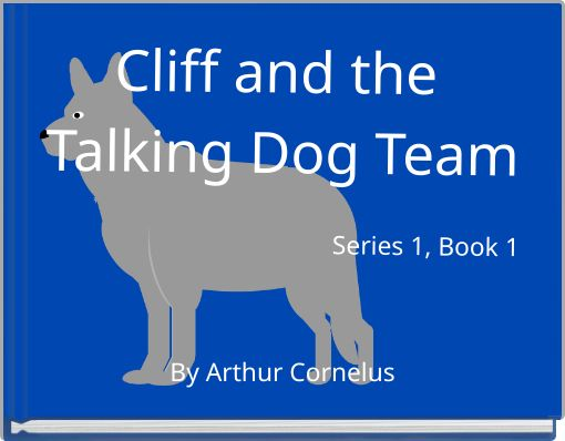 Cliff and the Talking Dog Team Series 1, Book 1