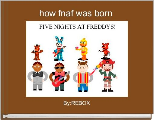 how fnaf was born