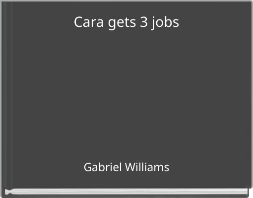 Cara gets 3 jobs