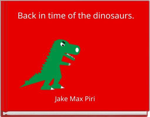 Back in time of the dinosaurs.