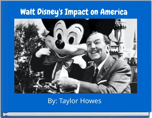 Walt Disney's Impact on America