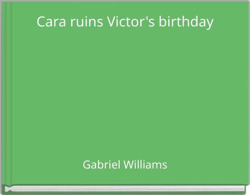 Cara ruins Victor's birthday