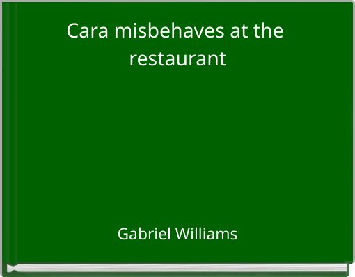 Cara misbehaves at the restaurant