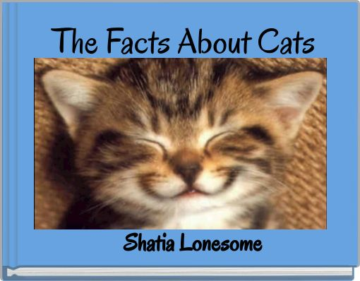 The Facts About Cats