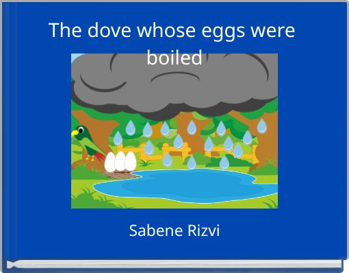 The dove whose eggs were boiled