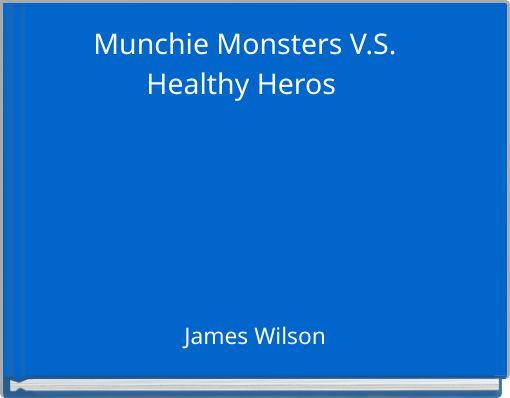 Munchie Monsters V.S. Healthy Heros