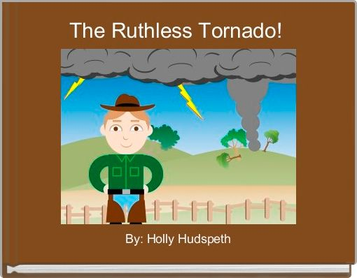 The Ruthless Tornado!