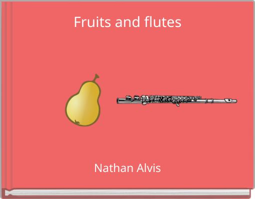 Fruits and flutes